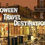 Halloween Travel Destinations