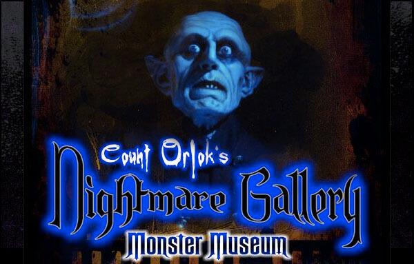 Count Orlok's Nightmare Gallery Monster Museum